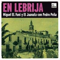 """Různí interpreti – En Lebrija: """"El Funi"""" Y """"El Juanata"""" Con Pedro Pena"""