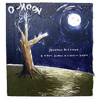Jonathan Richman – O Moon, Queen Of Night On Earth