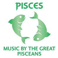 Různí interpreti – Pisces – Music By The Great Pisceans