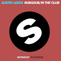Austin Leeds – Rubadub / In The Club