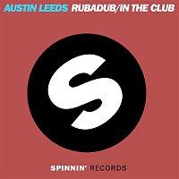 Austin Leeds – Rubadub / In The Club