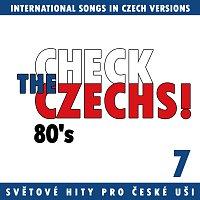 Různí interpreti – Check The Czechs! 80. léta - zahraniční songy v domácích verzích 7.