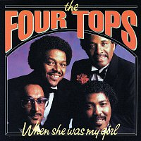 Four Tops – When She Was My Girl