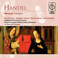 Huddersfield Choral Society, Herbert Bardgett, Royal Liverpool Philharmonic Orchestra, Sir Malcolm Sargent, Eric Chadwick – Handel: Messiah highlights