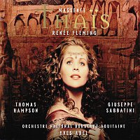 Renee Fleming, Thomas Hampson, Choeur de l'Opéra de Bordeaux, Yves Abel – Massenet: Thais