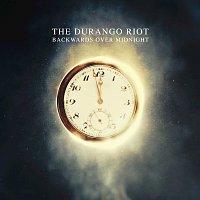 The Durango Riot – Backwards Over Midnight
