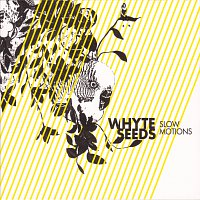 Whyte Seeds – Slow Motions