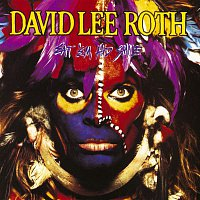 David Lee Roth – Eat 'Em And Smile
