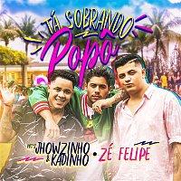 MC's Jhowzinho & Kadinho – Tá sobrando popo (Participacao especial de Zé Felipe)