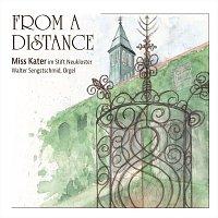 Miss Kater & Walter Sengstschmid – From A Distance