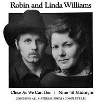 Robin & Linda Williams – Close As We Can Get / Nine 'Til Midnight