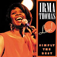 Irma Thomas – Simply The Best: Live!