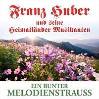 Franz Huber und seine Heimatlander Musikanten – Ein bunter Melodienstrauß