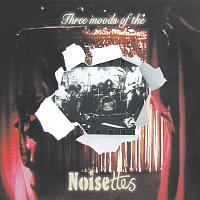 Noisettes – Three Moods Of The Noisettes [EP]