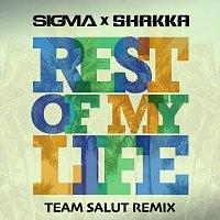 Sigma, Shakka – Rest Of My Life [Team Salut Remix]