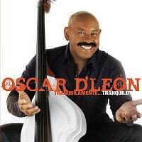 Oscar D'León – Tranquilamente...Tranquilo