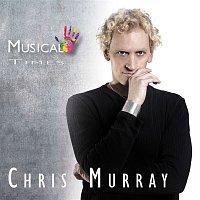 Chris Murray – Musical Times Hoch 5