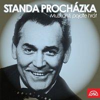 Standa Procházka – Muzikanti, pojďte hrát