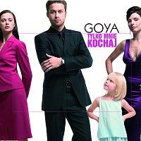 Goya – Tylko Mnie Kochaj