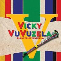 Vicky Vuvuzela – Blow Your Vuvuzela