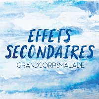 Grand Corps Malade – Effets secondaires