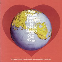 Pete Seeger – Waist Deep In The Big Muddy and other Love Songs