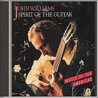 John Williams, Agustín Barrios Mangoré – Spirit of the Guitar
