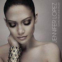 Jennifer Lopez – Como Ama Una Mujer