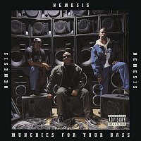 Nemesis – Munchies for Your Bass