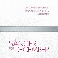 Uno Svenningsson, Irma, Staffan Hellstrand m fl – Sanger for December