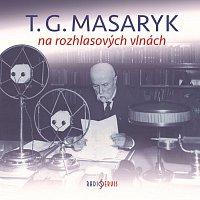 Různí interpreti – T. G. Masaryk na rozhlasových vlnách