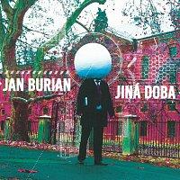 Jan Burian – Jiná doba