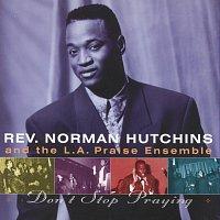 Norman Hutchins – Don't Stop Praying