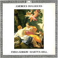 Emma Kirkby, Martyn Hill, Anthony Rooley, Trevor Jones – Amorous Dialogues