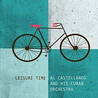 Al Castellanos, His Cuban Orchestra – Leisure Time