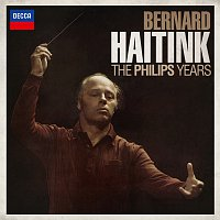 Bernard Haitink, Royal Concertgebouw Orchestra – Bernard Haitink - The Philips Years