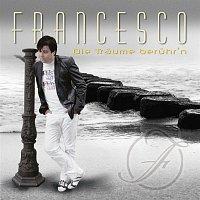 Francesco – Die Traume beruhr´n