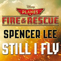 """Spencer Lee – Still I Fly [From """"Planes: Fire & Rescue""""]"""