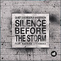 Quiet Disorder, Anderson, Katrine Stenbekk – Silence Before The Storm