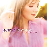 Jessica Andrews – Who I Am