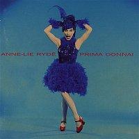 Anne-Lie Rydé – Prima Donna!