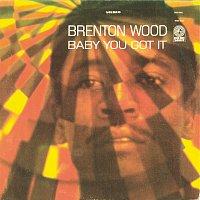 Brenton Wood – Baby You Got It