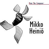 Various Artists.. – Meet The Composer - Mikko Heinio