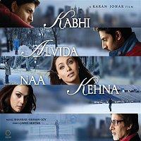 Kabhi Alvida Naa Kehna (Original Motion Picture Soundtrack)