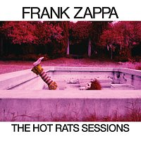 Frank Zappa – The Hot Rats Sessions
