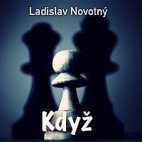 Ladislav Novotný – Když - Single