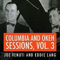 Joe Venuti & His New Yorkers – Joe Venuti and Eddie Lang Columbia and Okeh Sessions, Vol. 3