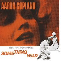 Aaron Copland – Something Wild [Original Motion Picture Soundtrack]