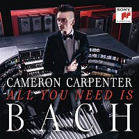Cameron Carpenter, Johann Sebastian Bach – All You Need is Bach