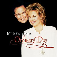 Jeff & Sheri Easter – Ordinary Day